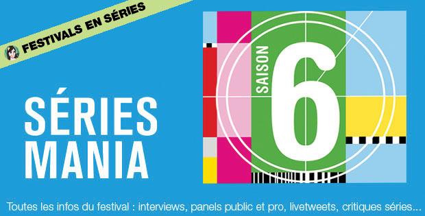 festival-séries-mania-saison-6