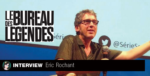 interview-eric-rochant-bureau-des-légendes