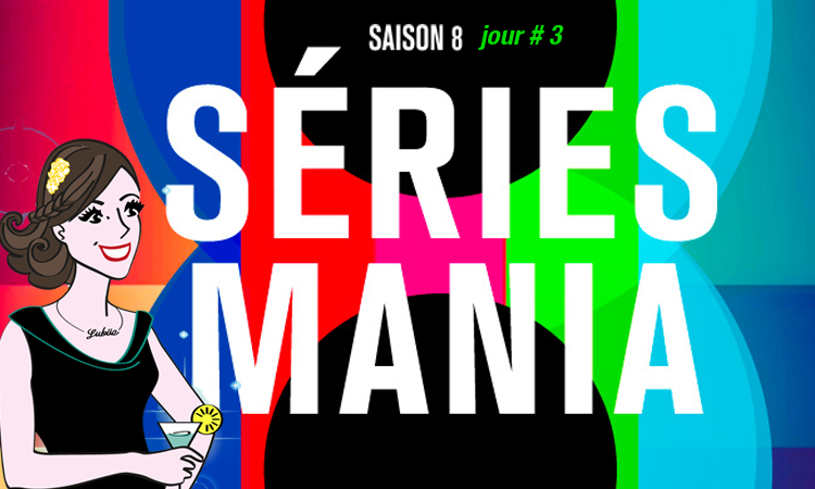 series mania saison 8 jour 3