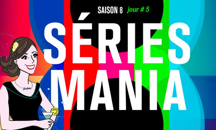 series mania saison 8 jour 5