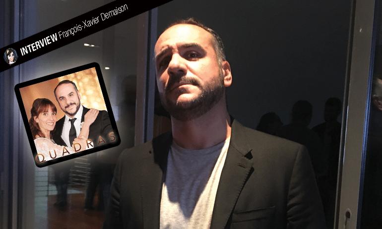 françois-xavier demaison interview quadras