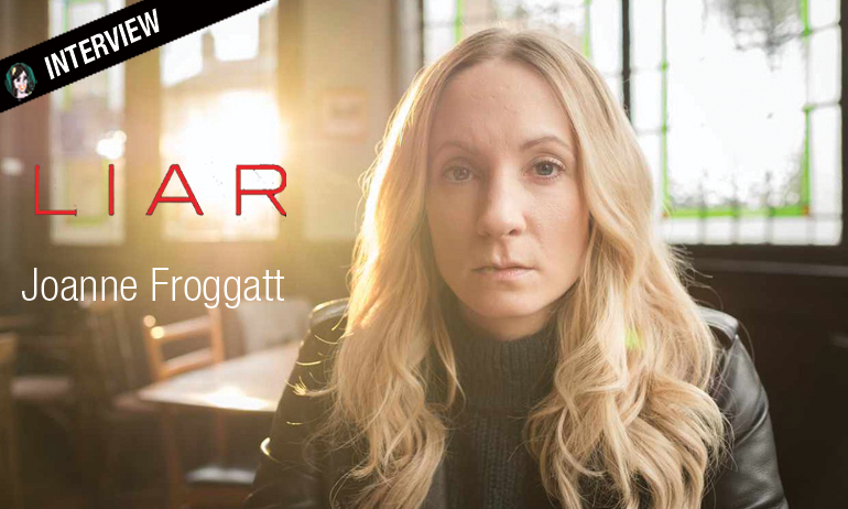 Joanne Froggatt liar interview