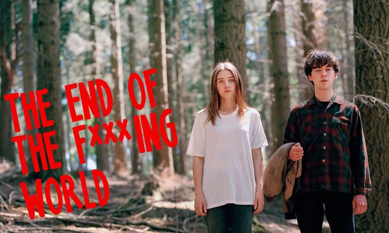 the end of the f***ing world the end of the fucking world
