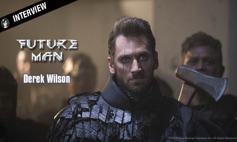 Interview d'un FUTURE MAN Derek Wilson