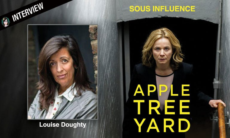Sous Influence / Apple Tree Yard : interview de Louise Doughty, son roman est devenu série !
