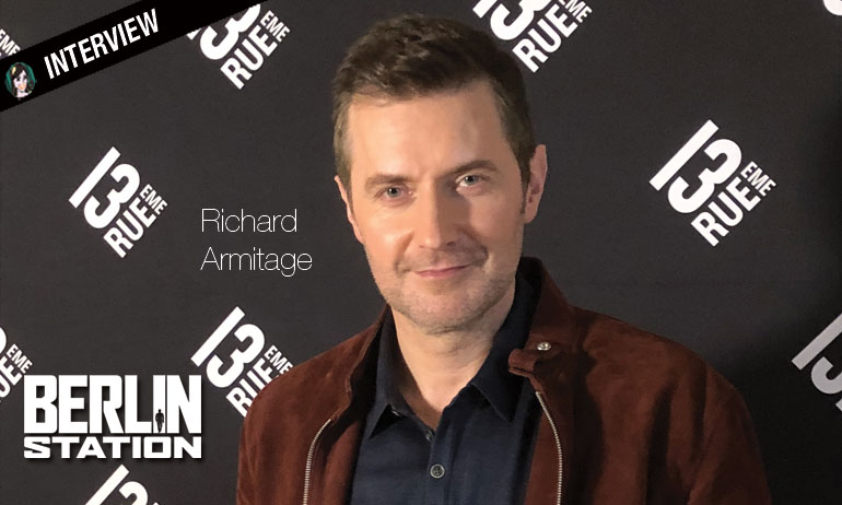 Interview de l'espion Richard Armitage pour la BERLIN STATION !