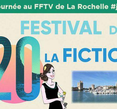 20ème Festival la fiction TV de La Rochelle dix pour cent le bureau des légendes