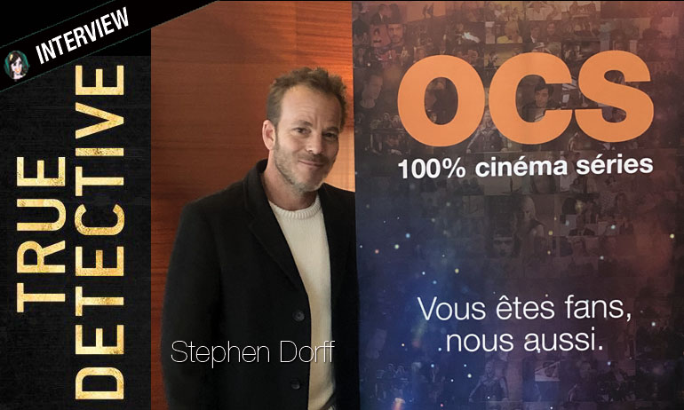Interview Stephen Dorff, TRUE DETECTIVE