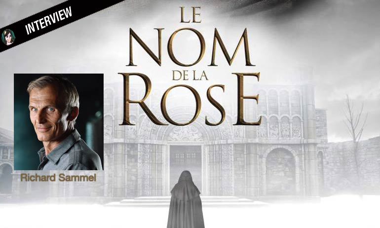 Interview Richard Sammel en moine pour Le Nom de la Rose, la série !