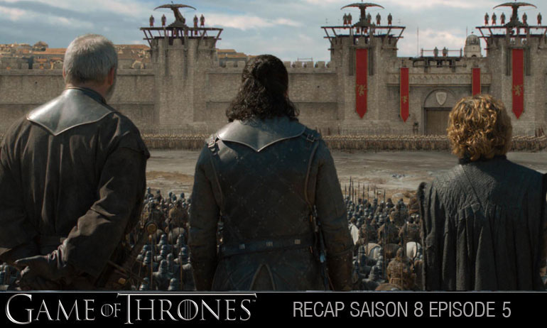 game of thrones saison 8 episode 5 recap