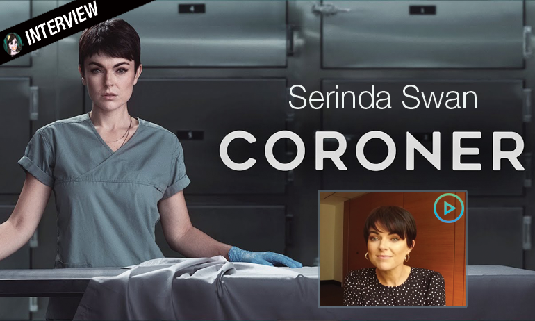 serinda swan interview coroner serie avis 13ème rue