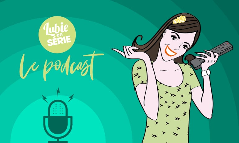 podcast lubie en série streaming séries