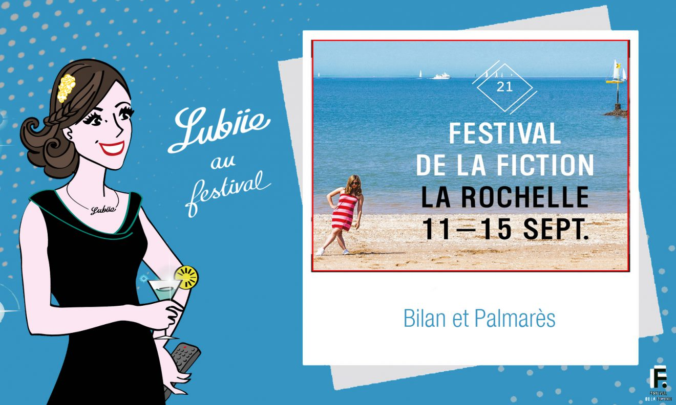 21ème Festival de Fiction TV de La Rochelle : le palmarès !