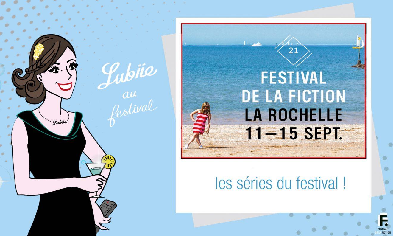 21ème édition du Festival de Fiction TV de La Rochelle : avant-premières en séries !