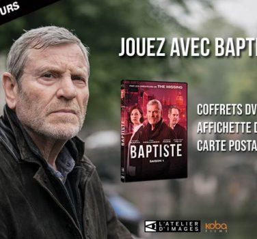 baptiste serie dvd jeu concours bon plan gagner