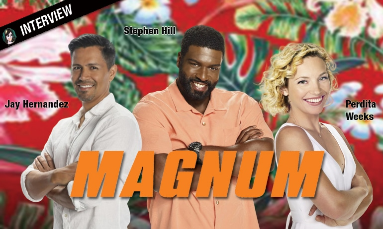 magnum serie avis tf1 interview jay hernandez perdita weeks stephen hill