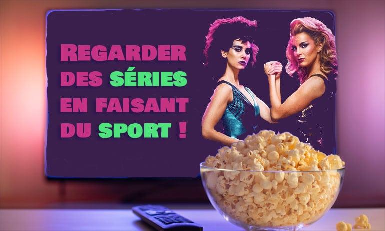Regarder des séries en faisant du sport !