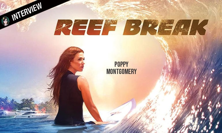 reef break interview poppy montgomery