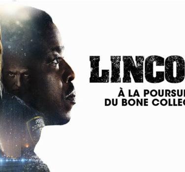 LINCOLN : A LA POURSUITE DU BONE COLLECTOR TF1