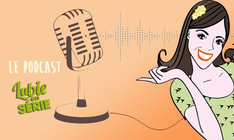 podcast séries mai 2021 séries du moment