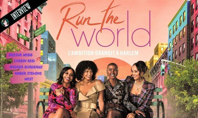 [VIDEO] RUN THE WORLD : interview de 4 actrices dans le vent, Amber Stevens-West, Bresha Webb, Corbin Reid & Andrea Bordeaux