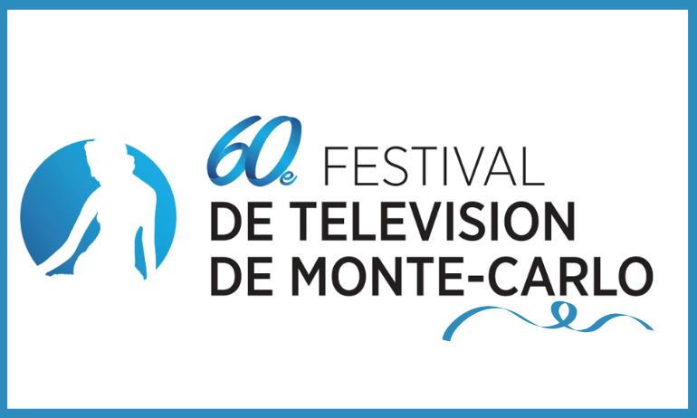 60ème festival de Télévision de Monte-Carlo : le programme !