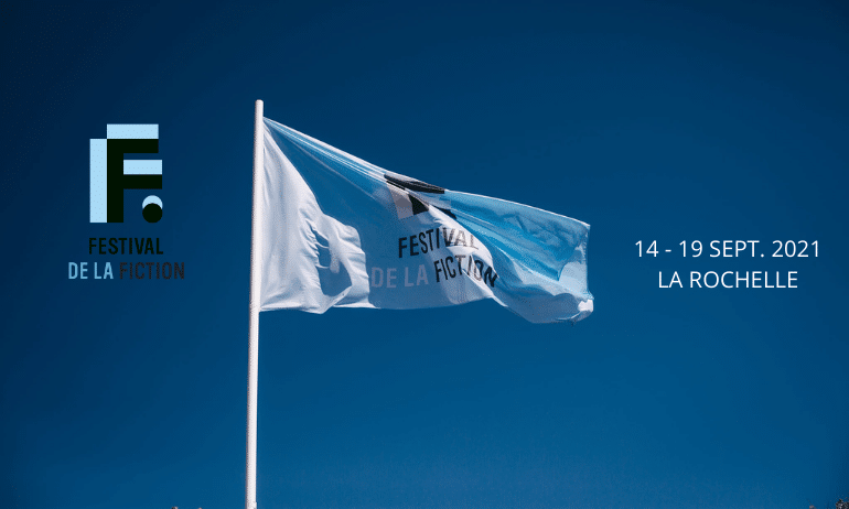 festival fiction TV 2021 la rochelle programme
